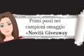 Primi passi nei campioni omaggio + Giveaway