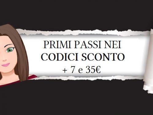Primi passi nei codici sconto + 7€ e +35€ di sconto!