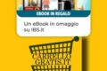 Ricevi ebook in omaggio su ibs.it