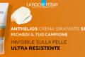Campione omaggio: Anthelios Crema Idratante SPF50+ La roche posay